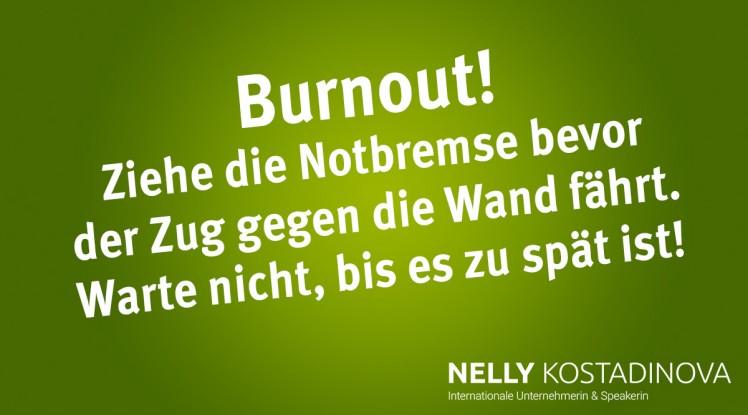Burnout! Ziehe die Notbremse bevor der Zug gegen die Wand fährt.  Warte nicht, bis es zu spät ist!