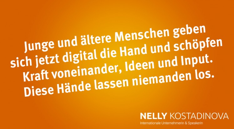 Junge und ältere Menschen geben sich jetzt digital die Hand und schöpfen Kraft voneinander, Ideen und Input. Diese Hände lassen niemanden los.